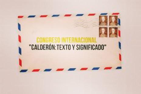 Congreso Internacional «Calderón: texto y significado»